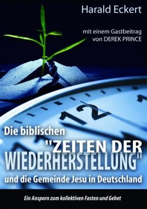 Harald Eckert - Die biblischen Zeiten der Wiederherstellung