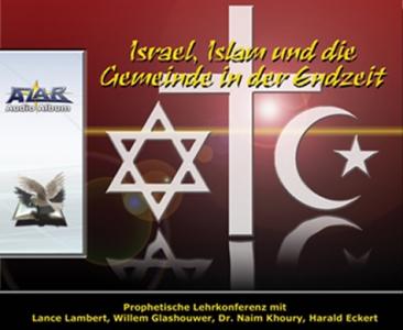 Israel, Islam und die Gemeinde in der Endzeit