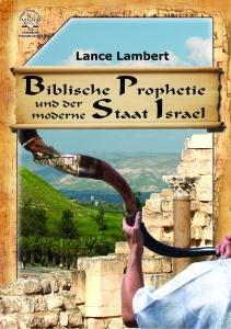 Lance Lambert - Biblische Prophetie und der moderne Staat Israel