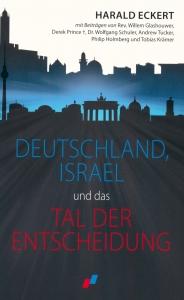 Harald Eckert - Deutschland, Israel und das Tal der Entscheidung
