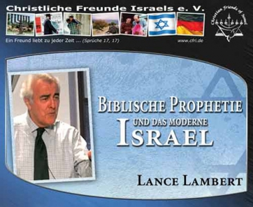 Lance Lambert - Biblische Prophetie und das moderne Israel